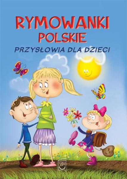 Rymowanki polskie Przysłowia dla dzieci - Dorota Strzemińska-Więckowiak | okładka