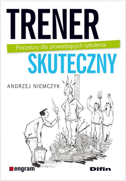 Trener skuteczny Procedury dla prowadzących szkolenia - Andrzej Niemczyk | okładka