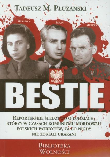 Bestie Mordercy Polaków - Płużański Tadeusz M. | okładka