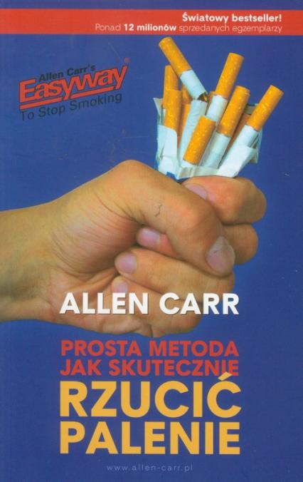 Prosta metoda jak skutecznie rzucić palenie - Allen Carr | okładka
