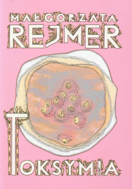 Toksymia - Małgorzata Rejmer | okładka