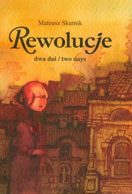 Rewolucje dwa dni - Mateusz Skutnik | okładka