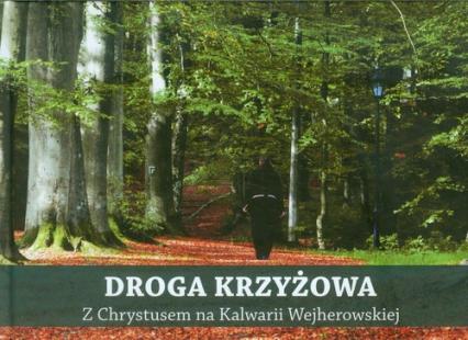 Droga Krzyżowa z Chrystusem na Kalwarii Wejherowskiej Książka z płytą CD - Lewiński Przemysław August | okładka