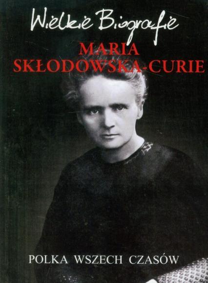 Maria Skłodowska-Curie Polka wszech czasów - Marcin Pietruszewski   okładka