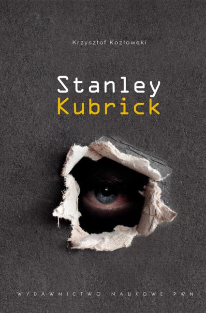 Stanley Kubrick - Krzysztof Kozłowski | okładka