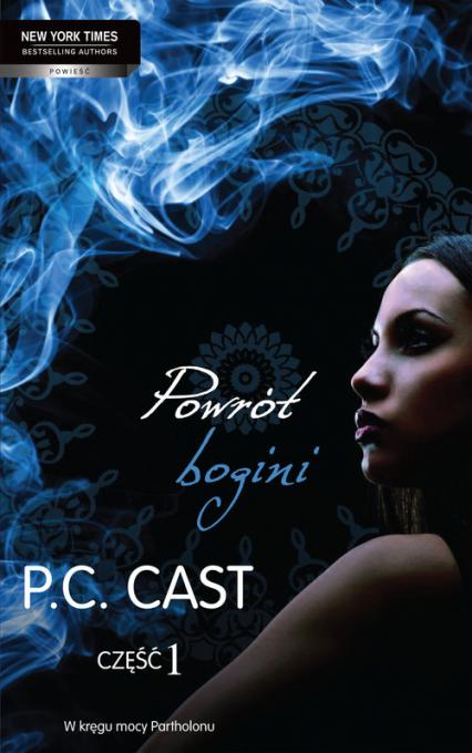 Powrót bogini Część 1 - P.C. Cast | okładka