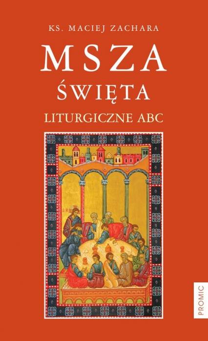 Msza święta Liturgiczne ABC