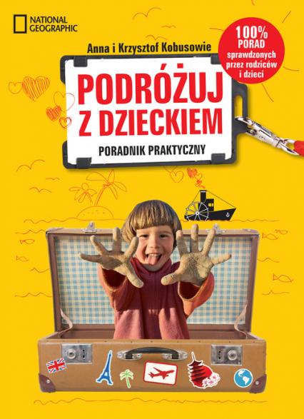 Podróżuj z dzieckiem! Poradnik praktyczny - Kobus Anna, Kobus Krzysztof | okładka