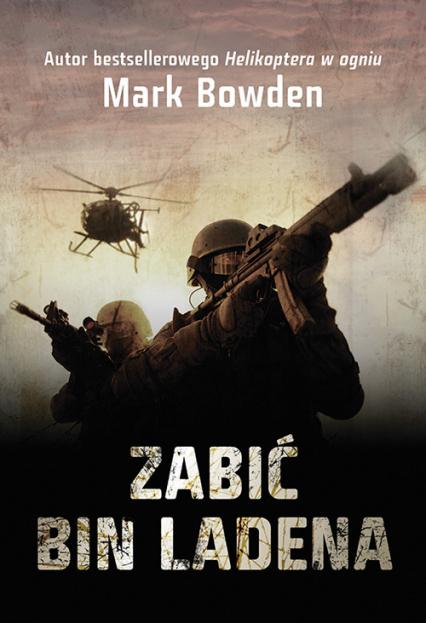 Zabić Bin Ladena - Mark Bowden | okładka