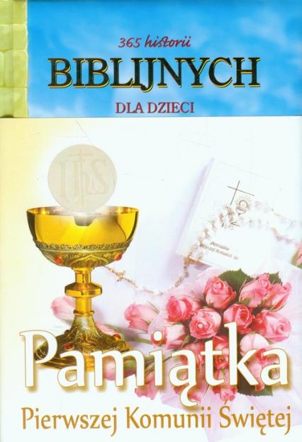 365 historii biblijnych dla dzieci Pamiątka Pierwszek Komunii Świętej - Jensen Joy Melisa | okładka