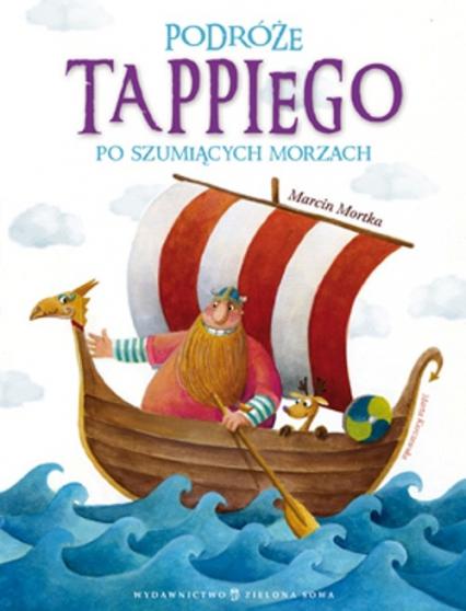 Podróże Tappiego po Szumiących Morzach - Marcin Mortka | okładka
