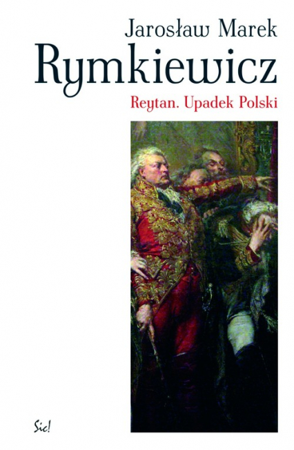 Reytan Upadek Polski - Rymkiewicz Jarosław Marek | okładka