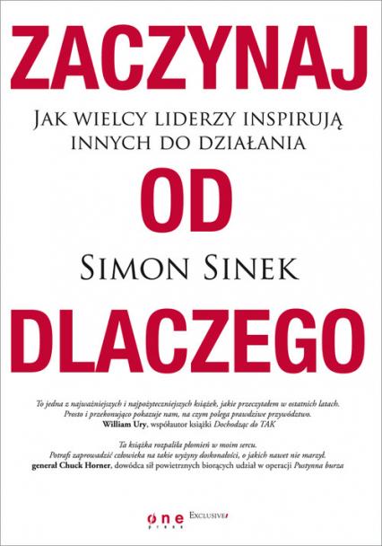 Zaczynaj od dlaczego Jak wielcy liderzy inspirują innych do działania - Simon Sinek | okładka