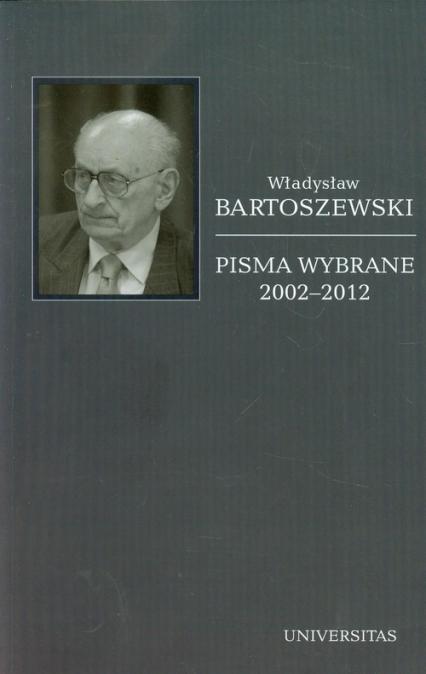 Pisma wybrane 2002-2012 Tom 6 - Władysław Bartoszewski | okładka
