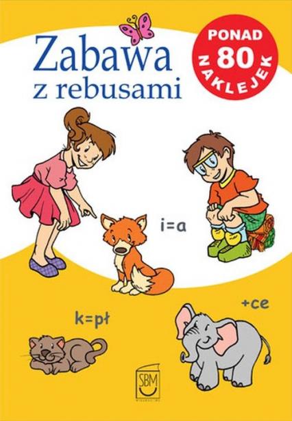 Zabawa z rebusami - Iwona Czarkowska | okładka