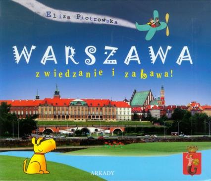 Warszawa zwiedzanie i zabawa - Eliza Piotrowska | okładka