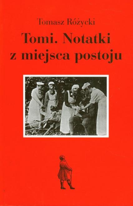 Tomi Notatki z miejsca postoju - Tomasz Różycki   okładka