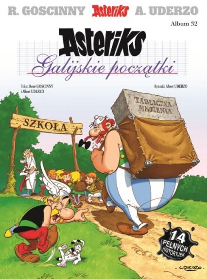 Asteriks Galijskie początki Tom 32 - Goscinny René, Uderzo Albert | okładka