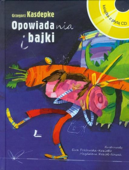 Opowiadania i bajki z płytą CD - Grzegorz Kasdepke | okładka