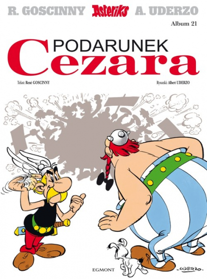 Asterix Podarunek Cezara Tom 21 - Rene Goscinny | okładka