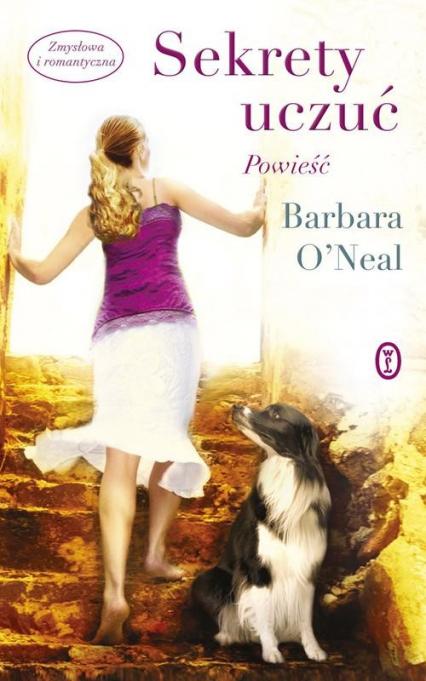 Sekrety uczuć - Barbara ONeal   okładka