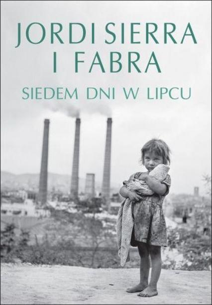 Siedem dni w lipcu - Fabra Jordi Sierra   okładka