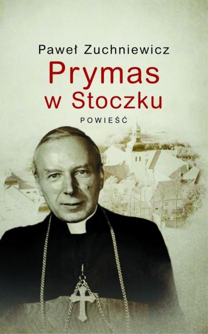 Prymas w Stoczku - Paweł Zuchniewicz   okładka