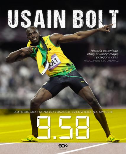 Usain Bolt 9.58 Autobiografia najszybszego człowieka na świecie - Usain Bolt | okładka