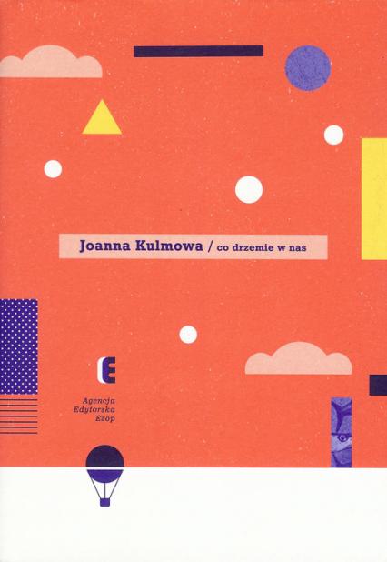 Co drzemie w nas - Joanna Kulmowa | okładka
