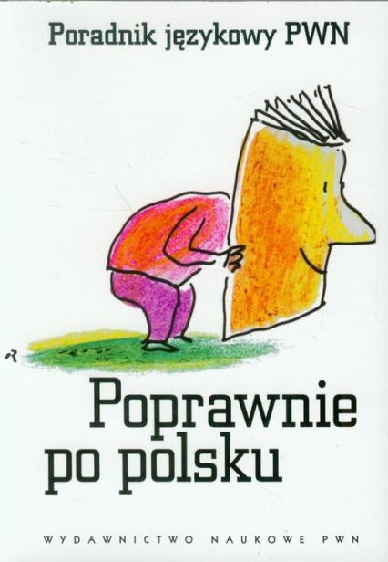 Poprawnie po polsku Poradnik językowy PWN - zbiorowa Praca | okładka