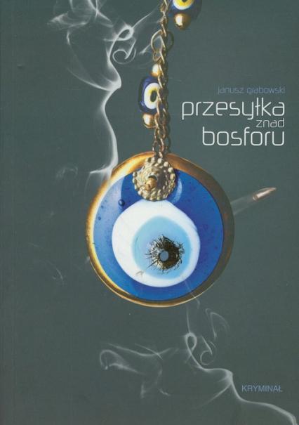 Przesyłka znad Bosforu - Janusz Grabowski | okładka