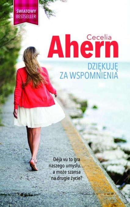 Dziękuję za wspomnienia - Cecelia Ahern | okładka