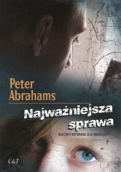 Najważniejsza sprawa - Peter Abrahams | okładka
