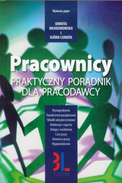 Pracownicy Praktyczny poradnik dla pracodawcy - Młodzikowska Danuta, Lunden Bjorn | okładka
