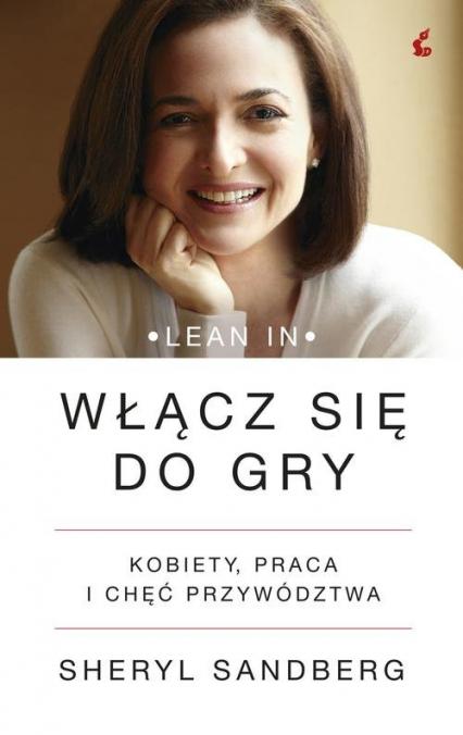Włącz się do gry Kobiety, praca i chęć przywództwa - Sheryl Sandberg | okładka