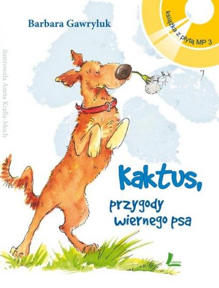 Kaktus przygody wiernego psa + Audiobook MP3 - Barbara Gawryluk   okładka