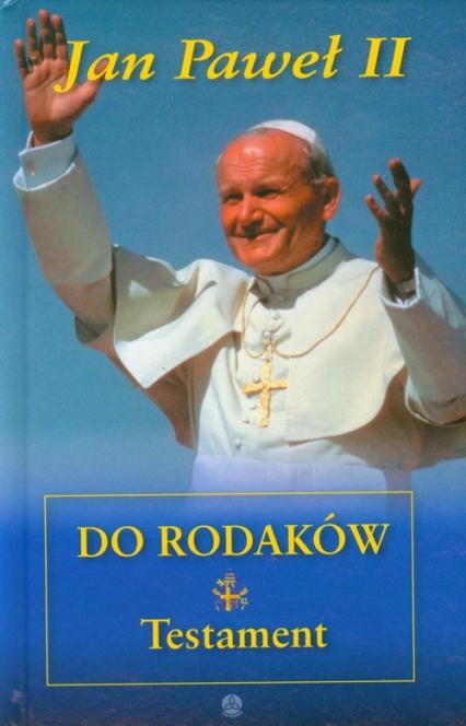 Jan Paweł II do rodaków Testament - Jan Paweł II | okładka