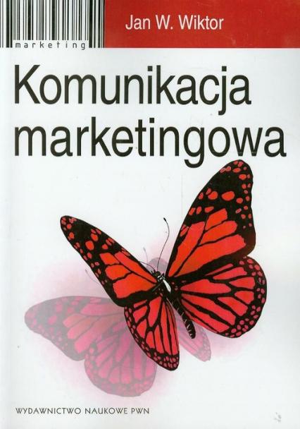 Komunikacja marketingowa - Wiktor Jan W. | okładka