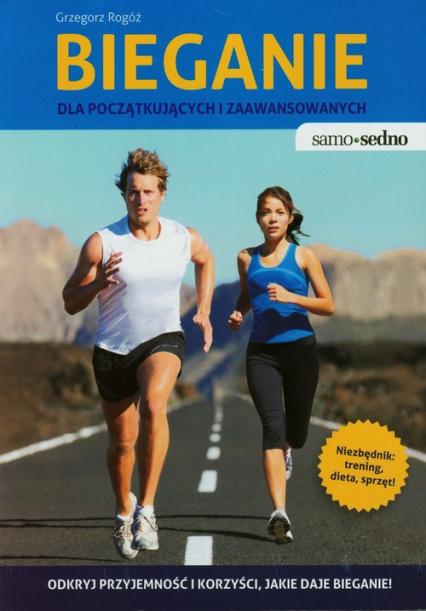 Bieganie dla początkujących i zaawansowanych - Grzegorz Rogóż | okładka