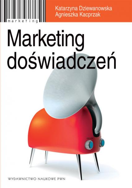 Marketing doświadczeń - Dziewanowska Katarzyna, Kacprzak Agnieszka   okładka