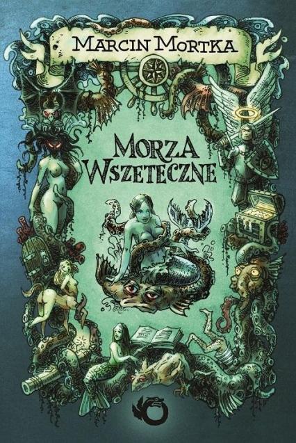 Morza Wszeteczne - Marcin Mortka | okładka