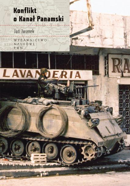 Konflikt o Kanał Panamski - Jan Iwanek   okładka