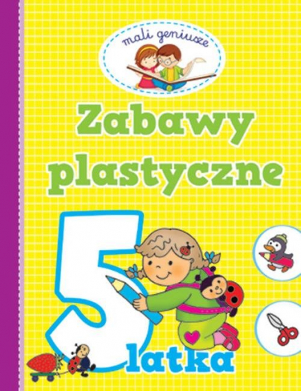 Mali geniusze Zabawy plastyczne 5 latka -  | okładka
