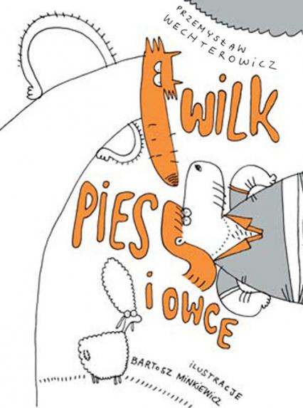 Wilk Pies i Owce - Przemysław Wechterowicz | okładka