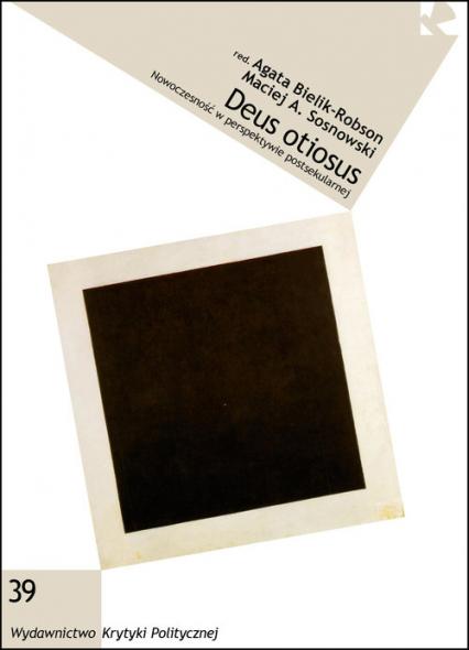 Deus otiosus Nowoczesność w perspektywie postsekularnej -  | okładka