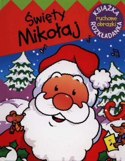 Świety Mikołaj Ruchome obrazki - Urszula Kozłowska | okładka