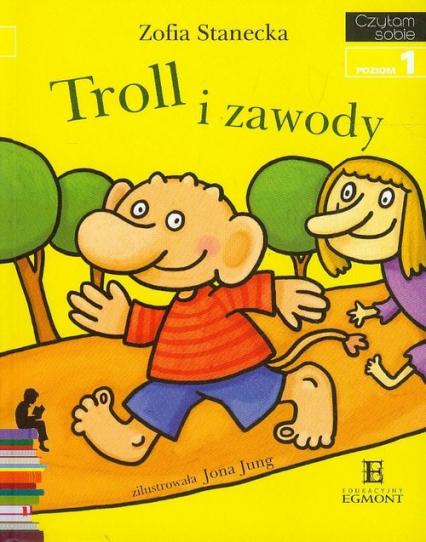 Czytam sobie Troll i zawody Poziom 1 - Zofia Stanecka | okładka