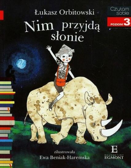 Czytam sobie Nim przyjdą słonie Poziom 3 - Łukasz Orbitowski | okładka