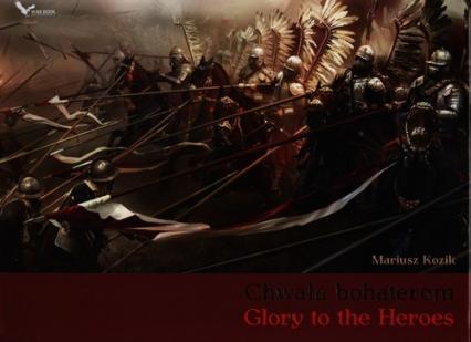 Chwała bohaterom Glory to the Heroes - Mariusz Kozik | okładka