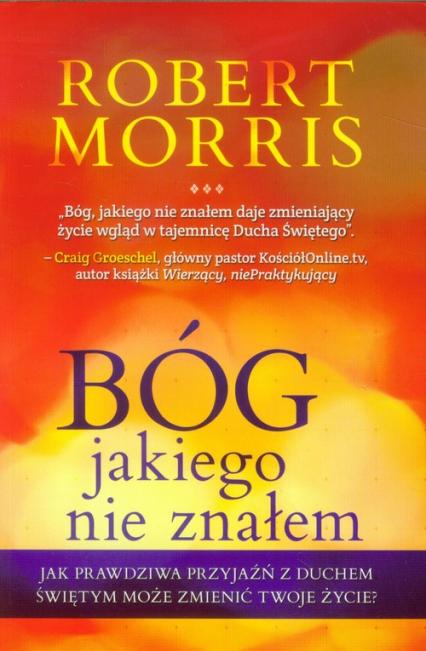 Bóg jakiego nie znałem - Robert Morris | okładka
